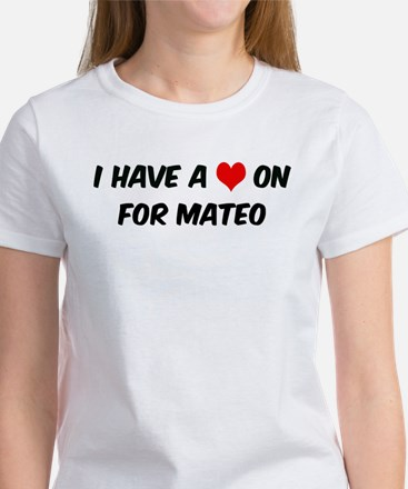 Heart on for Mateo Women's T-Shirt