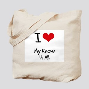 I Love My Know It All Tote Bag