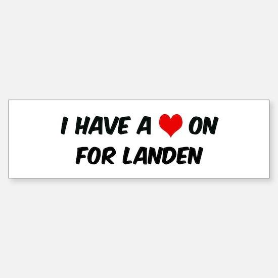 Heart on for Landen Bumper Bumper Bumper Sticker