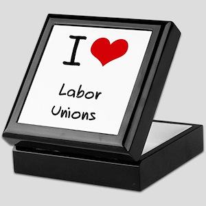 I Love Labor Unions Keepsake Box
