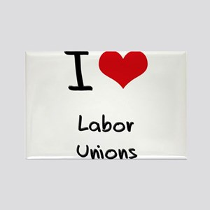 I Love Labor Unions Rectangle Magnet