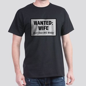 Wanted Wife with MIG Welder Dark T-Shirt
