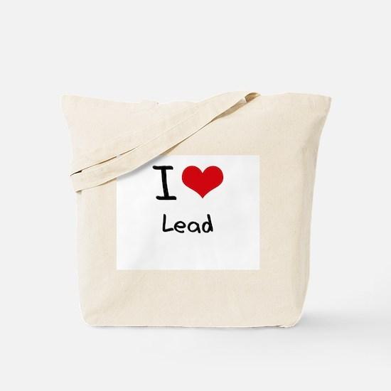 I Love Lead Tote Bag