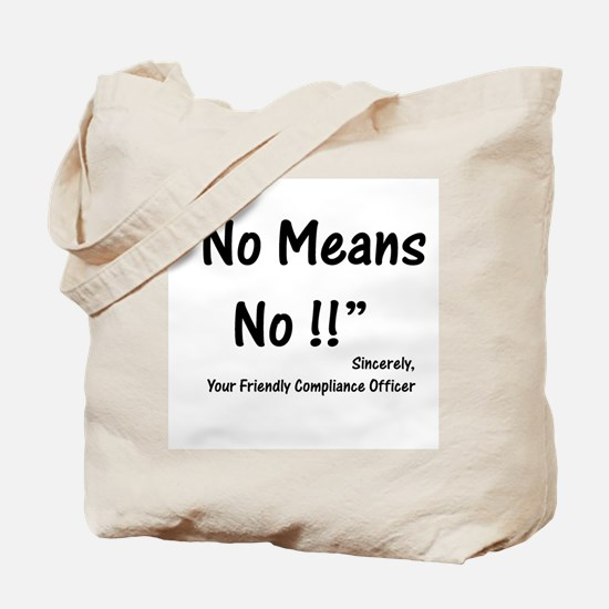 Compliance No Means No Tote Bag