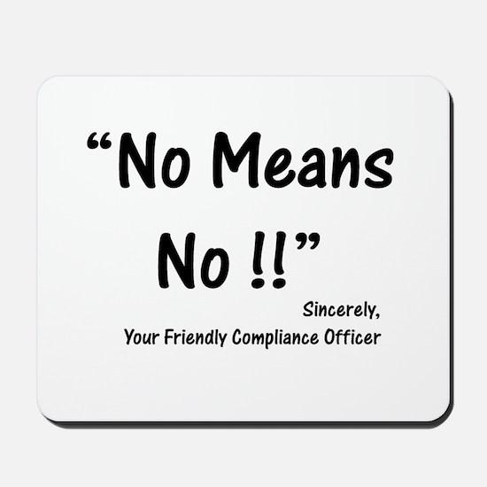 Compliance No Means No Mousepad