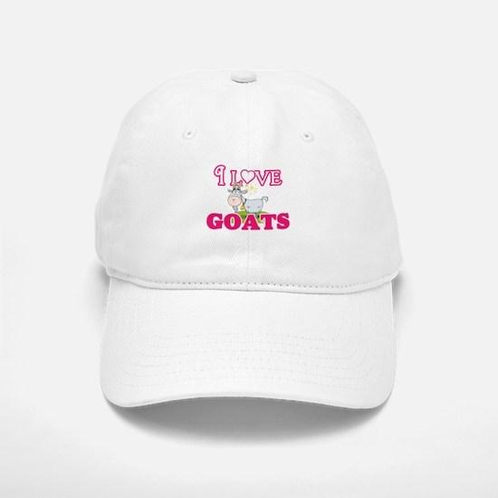 I Love Goats Baseball Baseball Cap