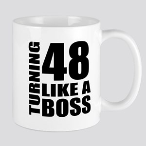 Turning 48 Like A Boss Birthday 11 oz Ceramic Mug