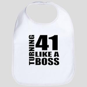 Turning 41 Like A Boss Birthday Cotton Baby Bib