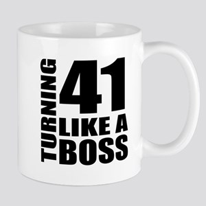 Turning 41 Like A Boss Birthday 11 oz Ceramic Mug