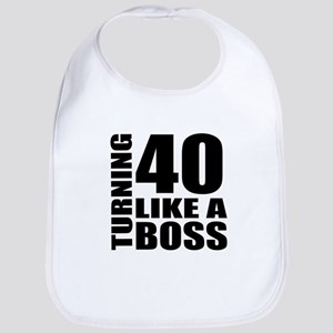 Turning 40 Like A Boss Birthday Cotton Baby Bib