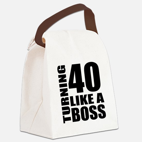 Turning 40 Like A Boss Birthday Canvas Lunch Bag
