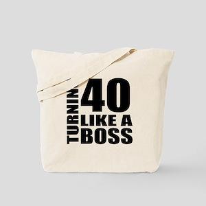 Turning 40 Like A Boss Birthday Tote Bag