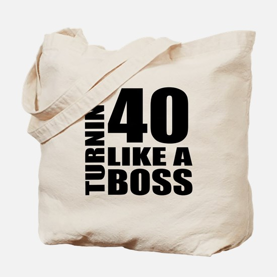 Turning 40 Like A Boss Birthday Tote Bag