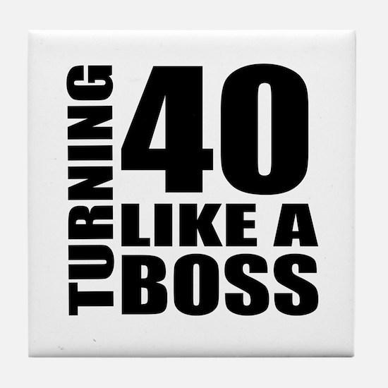Turning 40 Like A Boss Birthday Tile Coaster