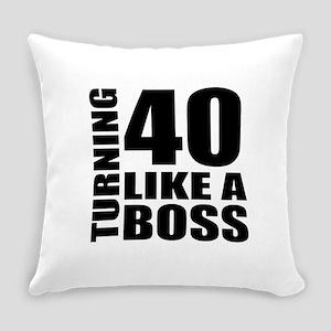 Turning 40 Like A Boss Birthday Everyday Pillow