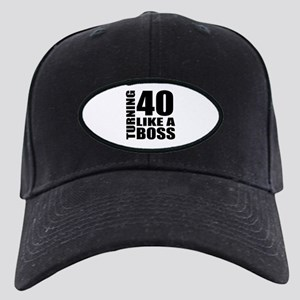 Turning 40 Like A Boss Birthd Black Cap with Patch