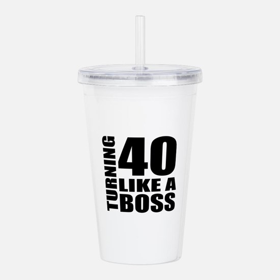 Turning 40 Like A Boss Acrylic Double-wall Tumbler