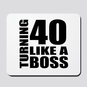 Turning 40 Like A Boss Birthday Mousepad