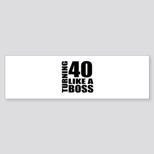 Turning 40 Like A Boss Birthday Sticker (Bumper)
