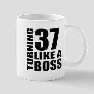 Turning 37 Like A Boss Birthday 11 oz Ceramic Mug