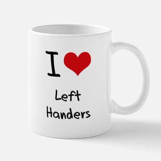 I Love Left Handers Mug