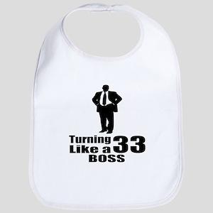 Turning 33 Like A Boss Birthday Cotton Baby Bib