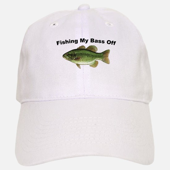 Fishing My Bass Off Baseball Baseball Cap
