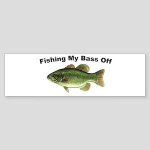 Fishing My Bass Off Bumper Sticker