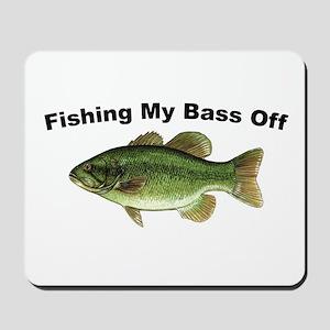 Fishing My Bass Off Mousepad