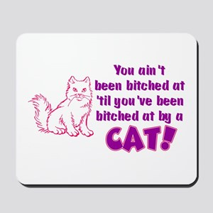 Bitched at by a Cat Mousepad