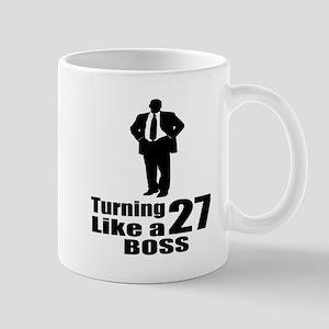 Turning 27 Like A Boss Birthday 11 oz Ceramic Mug