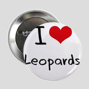 "I Love Leopards 2.25"" Button"