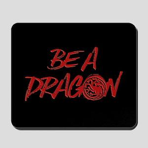 GOT Be A Dragon Mousepad