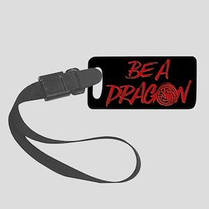 GOT Be A Dragon Luggage Tag