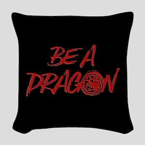 GOT Be A Dragon Woven Throw Pillow