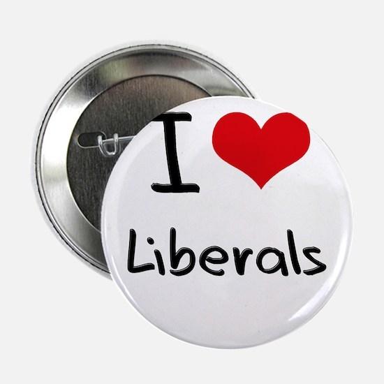 """I Love Liberals 2.25"""" Button"""
