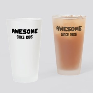 AWESOME SINCE 1985 Drinking Glass