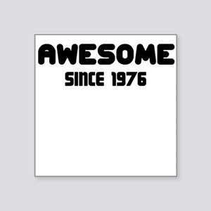 AWESOME SINCE 1976 Sticker