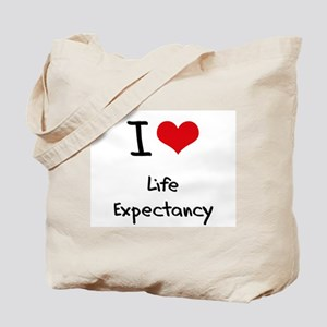 I Love Life Expectancy Tote Bag