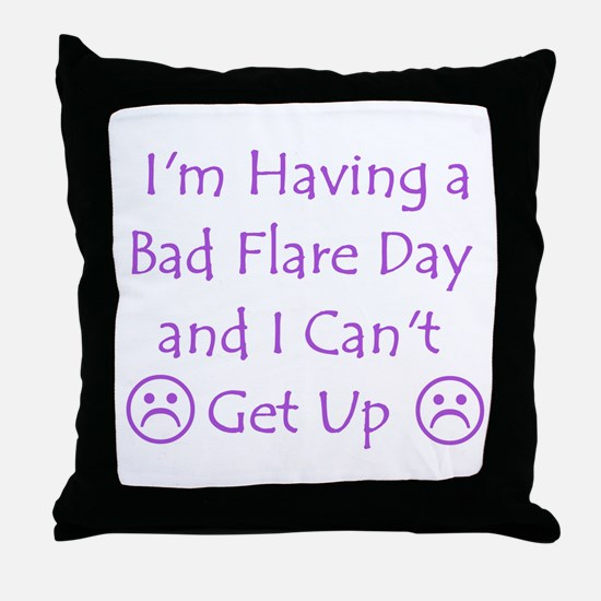 Having a Bad Flare Day Throw Pillow