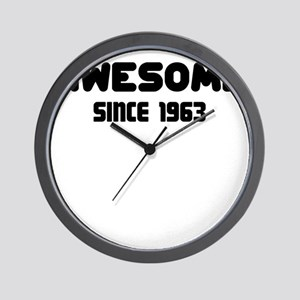 AWESOME SINCE 1963 Wall Clock