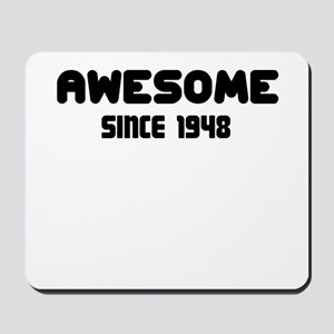 AWESOME SINCE 1948 Mousepad