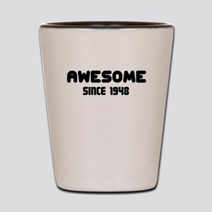 AWESOME SINCE 1948 Shot Glass