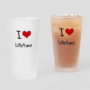 I Love Lifetime Drinking Glass