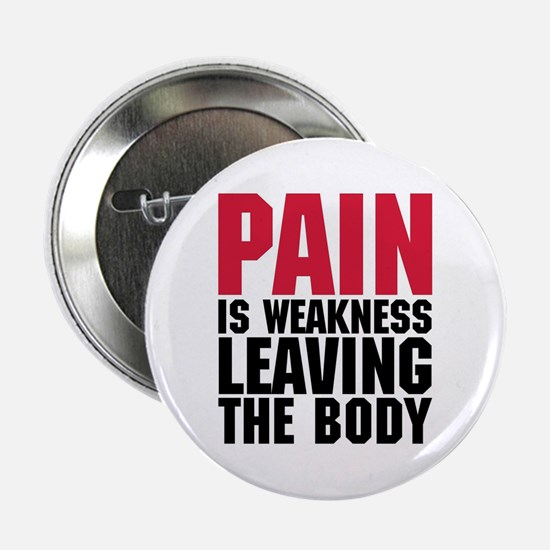 "Pain Is Weakness Gym Quote 2.25"" Button"