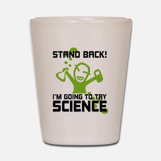 Stand back! Shot Glass