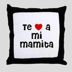 Te * a mi Mamita Throw Pillow