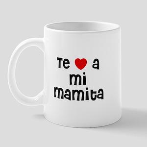 Te * a mi Mamita Mug