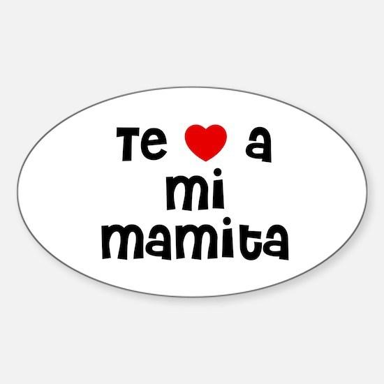Te * a mi Mamita Oval Decal