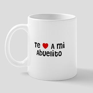 Te * A mi Abuelito Mug